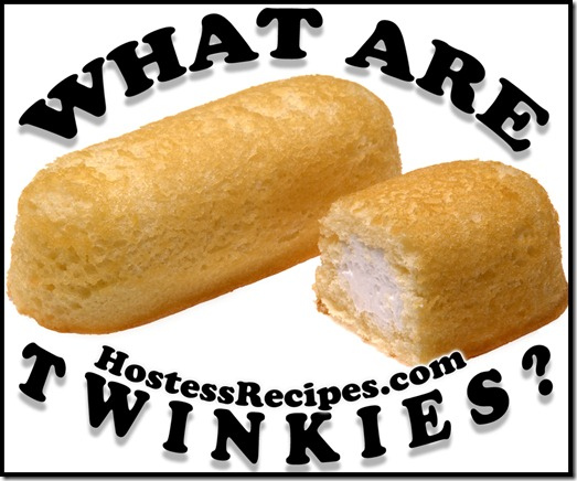 What Are Twinkies?